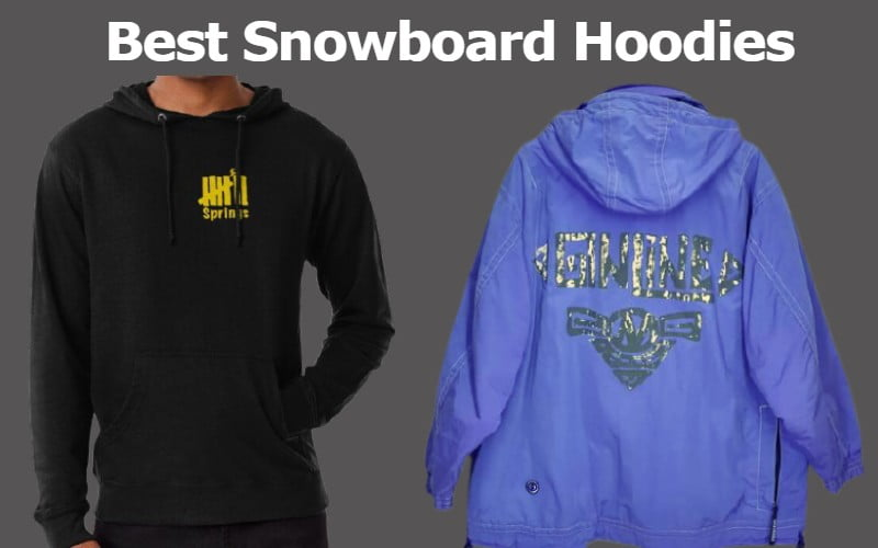 Best Snowboard Hoodies