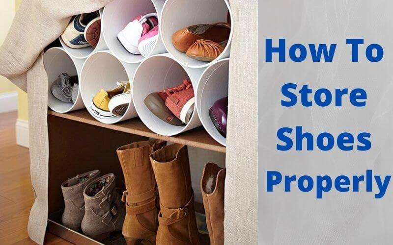 How To Store Shoes Properly