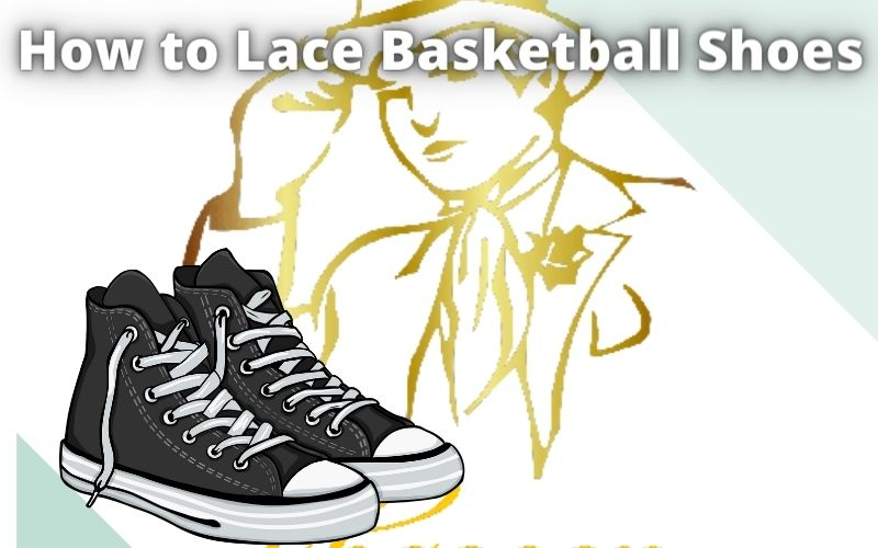 How to Lace Basketball Shoes