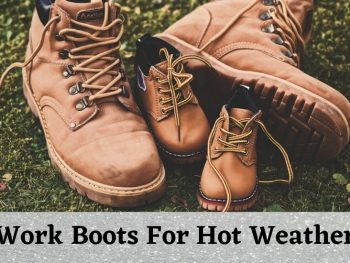 Work Boots For Hot Weather
